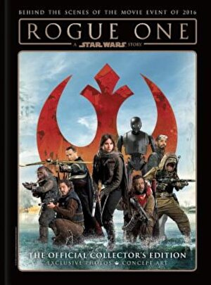 Rogue One: A Star Wars Story - The Official Collector's Edition, Hardcover