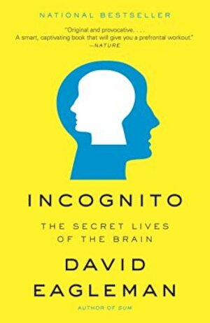 Incognito: The Secret Lives of the Brain, Paperback