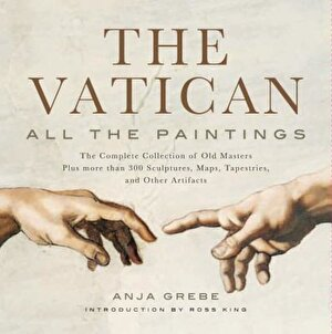 The Vatican: All the Paintings: The Complete Collection of Old Masters, Plus More Than 300 Sculptures, Maps, Tapestries, and Other Artifacts, Hardcover
