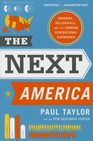 The Next America: Boomers, Millennials, and the Looming Generational Showdown, Paperback