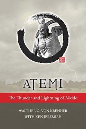 Atemi: The Thunder and Lightning of Aikido, Paperback