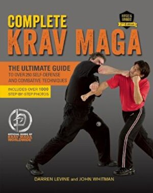 Complete Krav Maga: The Ultimate Guide to Over 250 Self-Defense and Combative Techniques, Paperback