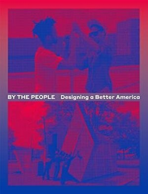 By the People: Designing a Better America, Paperback