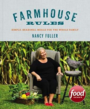 Farmhouse Rules: Simple, Seasonal Meals for the Whole Family, Hardcover