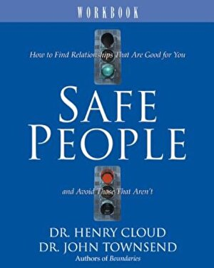 Safe People Workbook: How to Find Relationships That Are Good for You and Avoid Those That Aren't, Paperback