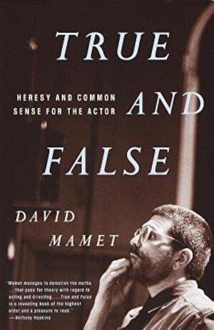 True and False: Heresy and Common Sense for the Actor, Paperback