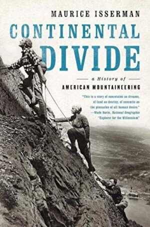 Continental Divide: A History of American Mountaineering, Paperback