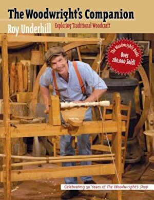 Woodwright's Companion: Exploring Traditional Woodcraft, Paperback
