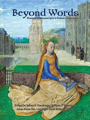 Beyond Words: Illuminated Manuscripts in Boston Collections, Paperback