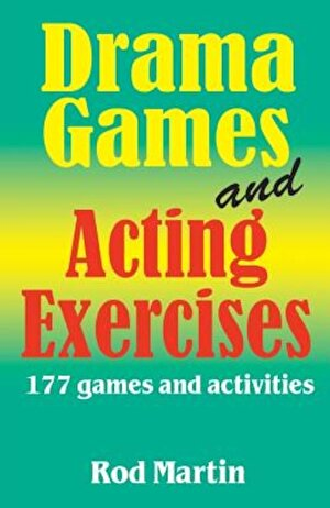 Drama Games and Acting Exercises: 177 Games and Activities, Paperback