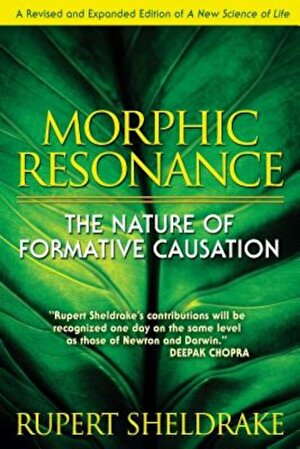 Morphic Resonance: The Nature of Formative Causation, Paperback