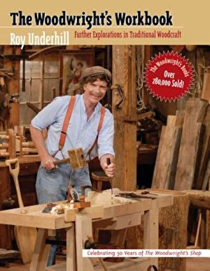 Woodwright's Workbook: Further Explorations in Traditional Woodcraft, Paperback