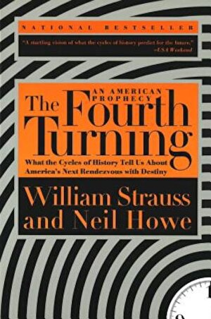 The Fourth Turning: What the Cycles of History Tell Us about America's Next Rendezvous with Destiny, Paperback