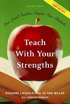 Teach with Your Strengths: How Great Teachers Inspire Their Students, Hardcover