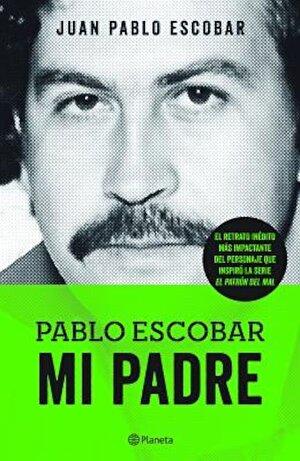 Pablo Escobar. Mi Padre, Paperback