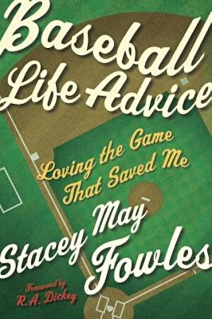 Baseball Life Advice: Loving the Game That Saved Me, Paperback