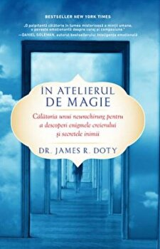 In atelierul de magie/James R. Doty de la Lifestyle Publishing
