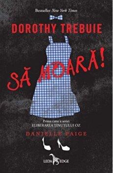 Dorothy trebuie sa moara/Danielle Paige de la Corint