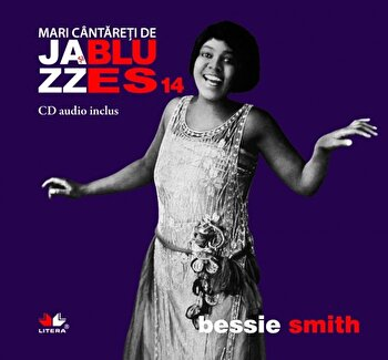 Bessie Smith, Mari cantareti de Jazz si Blues, Vol. 14/*** de la Litera