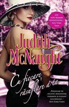 Cu fiecare rasuflare a ta/Judith McNaught de la Miron