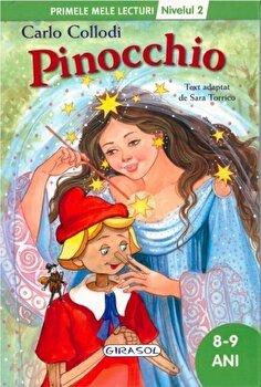 Pinocchio. Primele mele lecturi – Nivelul 2 (8-9 ani)/Sara Torrico de la Girasol