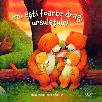 Imi esti foarte drag, ursuletule!/Ulises Wensell, Paloma Wensell de la Univers Enciclopedic Gold