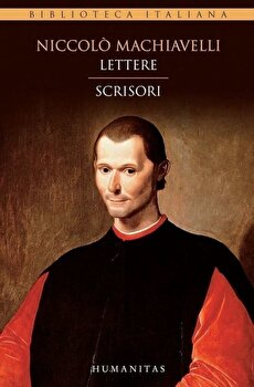 Lettere/Scrisori/Niccolo Machiavelli de la Humanitas