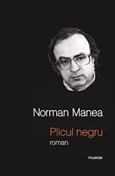 Plicul negru (Editia 2010)/Norman Manea de la Polirom
