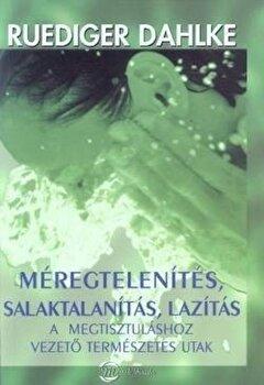 Meregtelenites, salaktalanitas, lazitas – A megtisztulashoz vezeto termeszetes utak/Rudiger Dahlke de la Hungaropress Kft.