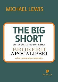Marea contractie economica. The Big Short: In interiorul masinariei infernale/Michael Lewis de la Publica