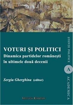 Voturi si politici. Dinamica partidelor romanesti in ultimele doua decenii/Sergiu Gherghina de la Institutul European
