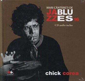 Chick Corea, Mari cantareti de Jazz si Blues, Vol. 16/*** de la Litera