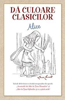 Da culoare clasicilor: aventurile lui Alice in tara Minunilor/Lewis Carroll de la RAO