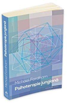 Psihoterapie jungiana/Michael Fordham de la Herald