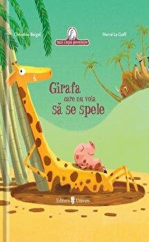 Girafa care nu voia sa se spele/Christine Beigel de la Univers