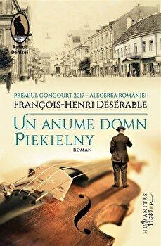 Un anume domn Piekielny/Francois-Henri Deserable de la Humanitas Fiction