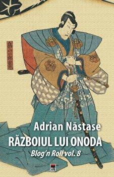 Razboiul lui Onoda/Adrian Nastase