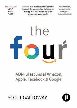The Four ADN-ul ascuns al Amazon, Apple, Facebook si Google/Scott Galloway de la Publica