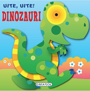 Uite, uite! Dinozauri/*** de la Girasol