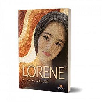 Lorene – Lasa-te purtat de vise!/Alex V. Miller de la Act si Politon