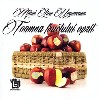 Toamna fructului oprit/Mihai Licu Ungureanu de la Paideia