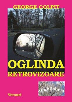 Oglinda retrovizoare/George Colpit de la ePublishers