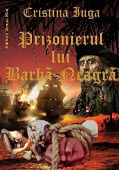 Prizonierul lui Barba Neagra/Cristina Iuga de la Venus Star
