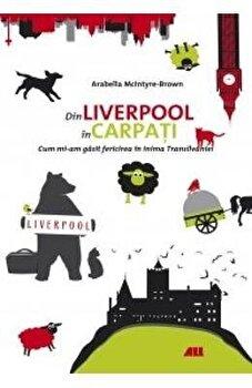 Din Liverpool in Carpati/Arabella Mcintyre-Brown de la ALL