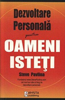 Dezvoltare personala pentru oameni isteti/Steve Pavlina de la Amsta