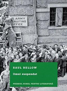 Omul suspendat/Saul Bellow de la Litera