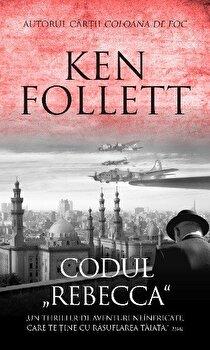 Codul Rebecca/Ken Follett
