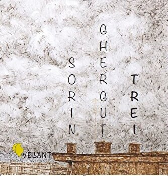Trei/Sorin Ghergut de la Vellant