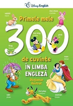 Primele mele 300 de cuvinte in limba engleza. Dictionar ilustrat/*** de la Litera