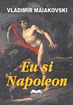 Eu si Napoleon/Vladimir Maiakovski